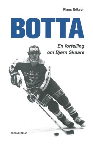 """Bokomslag med tittelen """"Botta – En fortelling om Bjørn Skaare"""" av Klaus Eriksen, Bodoni Forlag."""